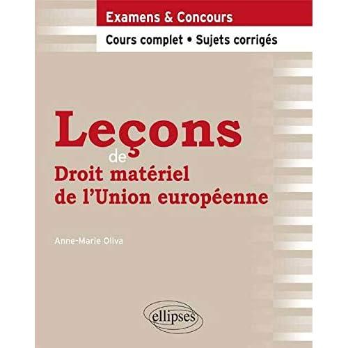 Lecons de Droit matériel de l'Union européenne : Cours complet et sujets corrigés