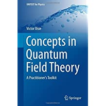 Concepts in Quantum Field Theory: A Practitioner's Toolkit (UNITEXT for Physics) by Victor Ilisie (2015-09-30)