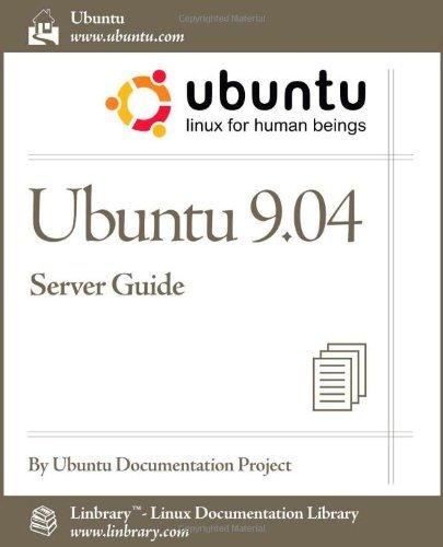 Ubuntu 9.04 Server Guide (Ubuntu Linux for Human Beings) by Ubuntu Documentation Project (2009-07-29)