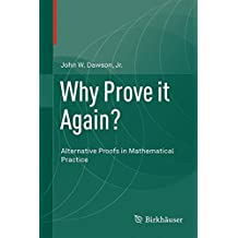 Why Prove it Again?: Alternative Proofs in Mathematical Practice