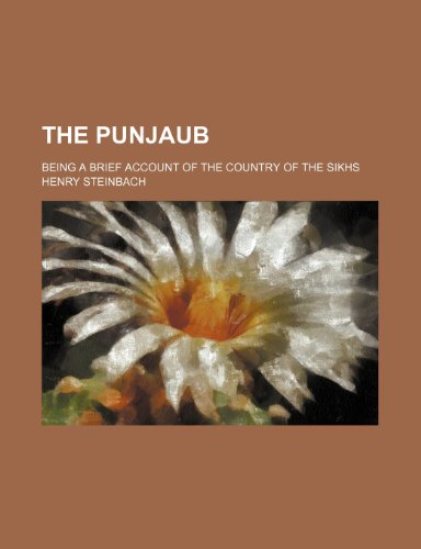 The Punjaub; being a brief account of the country of the Sikhs