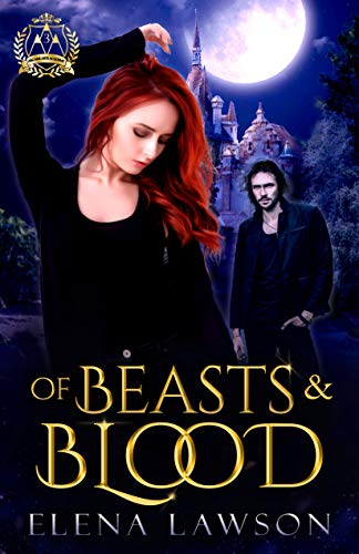 Of Beasts and Blood: A Reverse Harem Paranormal Romance (Arcane Arts Academy Book 3) di Elena Lawson