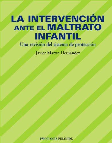 La intervención ante el maltrato infantil: Una revisión del sistema de protección (Psicología) - 9788436819908