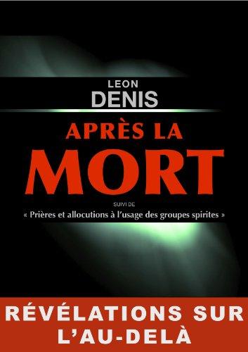 Après la Mort par LEON DENIS