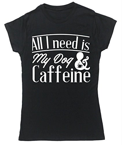 hippowarehouse-all-i-need-is-my-dog-caffeine-womens-fitted-short-sleeve-t-shirt
