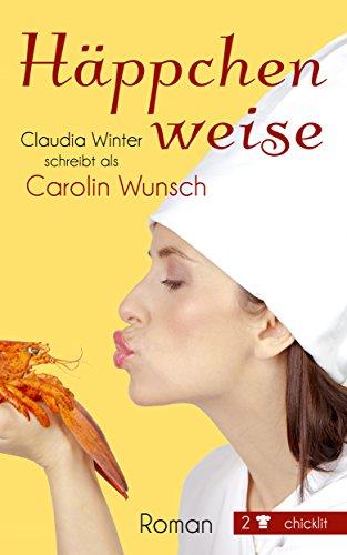 Häppchenweise (Ausgerechnet Soufflé 2) (German Edition) por Carolin Wunsch