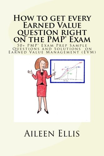 How to get every Earned Value question right on the PMP® Exam: 50+ PMP® Exam Prep Sample Questions and Solutions on Earned Value Management (EVM): Volume 1 (PMP Exam Prep Simplified) por Aileen Ellis PMP