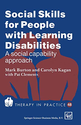 Social Skills for People with Learning Disabilities: A social capability approach: 48 Social Skills for People with Learning Disabilities - A Social Capability Approach (Therapy in Practice Series)