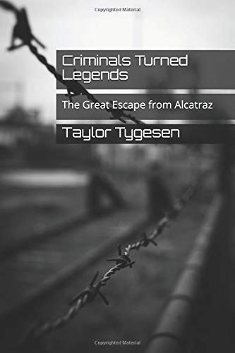 Criminals Turned Legends: The Great Escape from Alcatraz