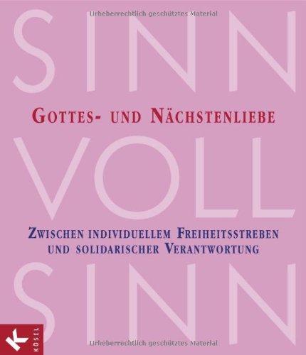 SinnVollSinn - Religion an Berufsschulen. Band 6: Gottes- und Nächstenliebe: Zwischen individuellem Freiheitsstreben und solidarischer Verantwortung