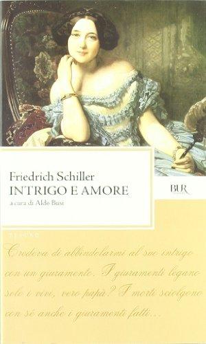 Intrigo e amore. Un dramma in cinque atti di nobilt e borghesia. Testo inglese a fronte