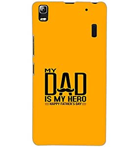 LENOVO K3 NOTE MY DAD IS MY HERO Back Cover by PRINTSWAG