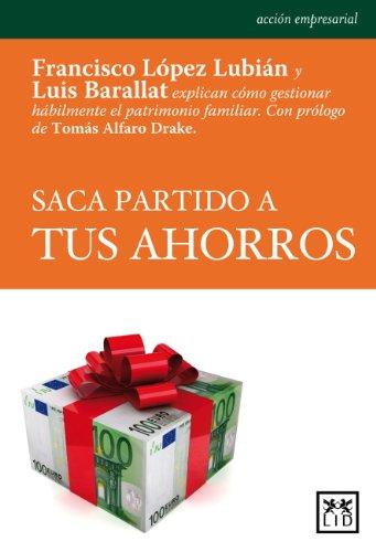 Saca partido a tus ahorros por Luis Barallat López