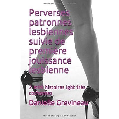 Perverses patronnes lesbiennes suivie de première jouissance lesbienne: 2 mini histoires lgbt très cochonnes