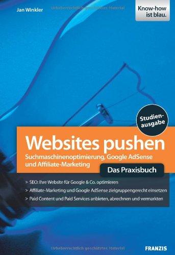 Websites pushen: Leitfaden für Suchmaschinenoptimierung und Online-Marketing