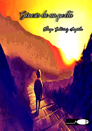 Génesis de un poeta por Diego  Gutiérrez Sagüillo