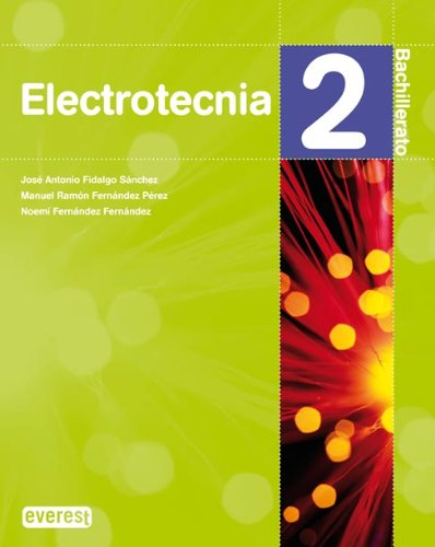 Electrotecnia 2º Bachillerato (Bachillerato Everest) - 9788424191641