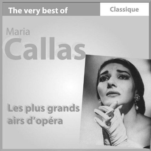 The Very Best of Maria Callas:...