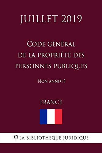 Code général de la propriété des personnes publiques (France) (Juillet 2019) Non annoté (French Edition)