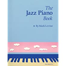 The Jazz Piano Book by Levine, Mark (2005) Spiral-bound