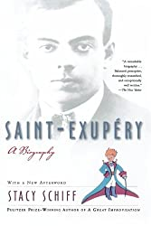 Saint-Exupery: A Biography by Stacy Schiff (2006-02-07)