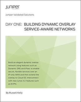 Day One: Building Dynamic Overlay Service-Aware Networks (English Edition) von [Kelly, Russell]