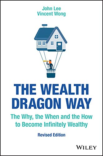 The Wealth Dragon Way: The Why, the When and the How to Become Infinitely Wealthy (English Edition)