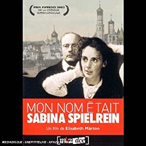 Mon Nom Etait Sabina Spielrein (Elisabeth Marton)