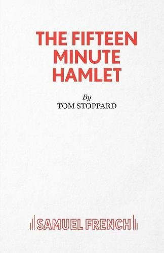The Fifteen Minute Hamlet (Acting Edition) por Tom Stoppard