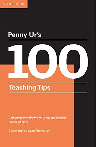 Penny Ur\'s 100 Teaching Tips Kindle eBook (Cambridge Handbooks for ...