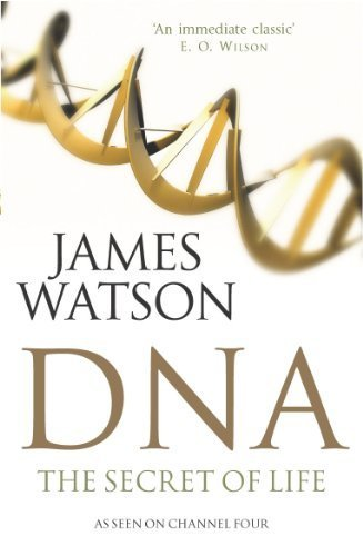 DNA: The Secret of Life New edition by Watson, James D. (2004) Paperback