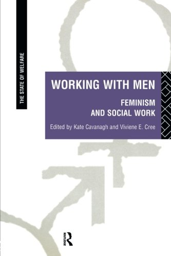 Working with Men: Feminism and Social Work (State of Welfare)