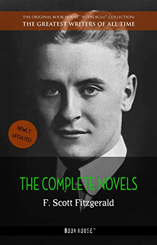 F. Scott Fitzgerald: The Complete Novels (The Greatest Writers of All Time)