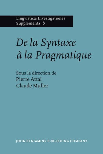 De la Syntaxe  la Pragmatique: Actes du Colloque de Rennes, Universit de Haute-Bretagne