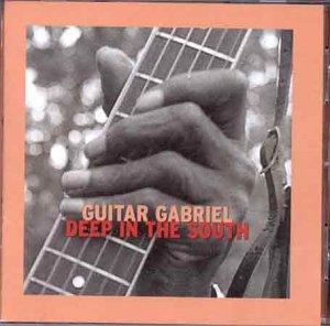 Guitar Gabriel - Deep in the South