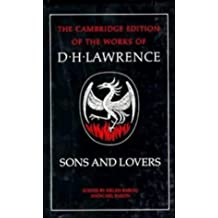 Sons and Lovers (The Cambridge Edition of the Works of D. H. Lawrence)