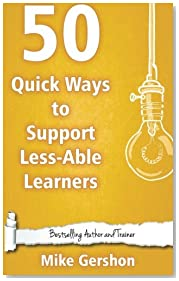 50 Quick Ways to Support Less-Able Learners: Volume 19 (Quick 50 Teaching Series)