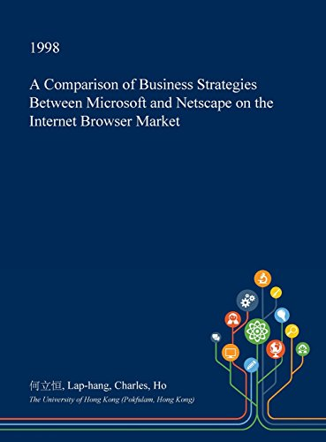 a-comparison-of-business-strategies-between-microsoft-and-netscape-on-the-internet-browser-market