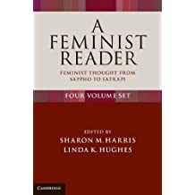 A Feminist Reader 4 Volume Set: Feminist Thought from Sappho to Satrapi (4 Vol Set)