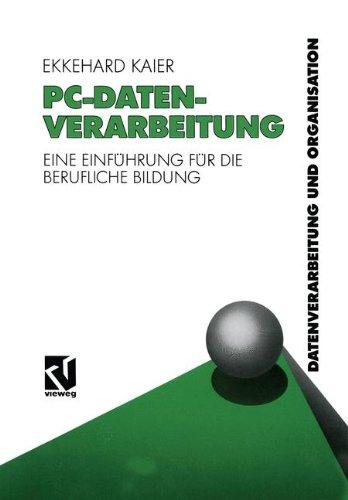 PC-Datenverarbeitung: Eine Einführung für die Berufliche Bildung (German Edition)