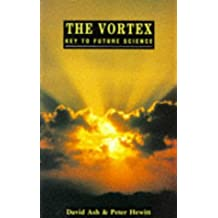 The Vortex: Key to Future Science