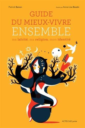 Guide du mieux-vivre ensemble : Ma laïcité, ma religion, mon identité