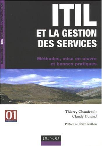ITIL et la gestion des services : Méthodes, mise en oeuvre et bonnes pratiques