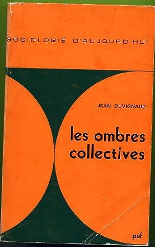 Les ombres collectives : Sociologie du théâtre