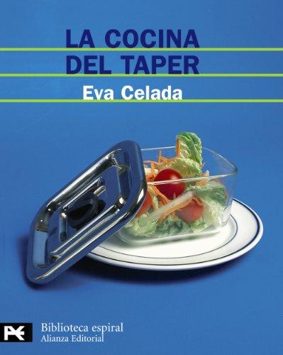 La cocina del taper: 200 recetas fáciles y deliciosas para tomar en cualquier parte (El Libro De Bolsillo - Biblioteca Espiral)