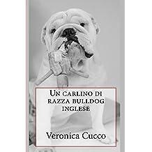 Un carlino di razza bulldog inglese (La Bullite Acuta Vol. 3) (Italian Edition)