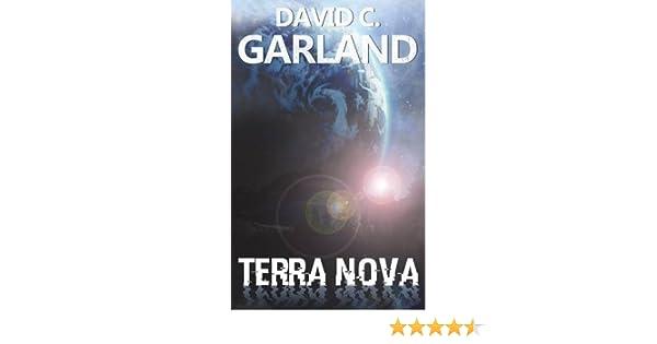 Terra Nova: Amazon co uk: David C  Garland: 9781783338542: Books
