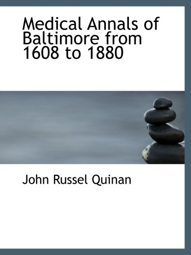 Medical Annals of Baltimore from 1608 to 1880