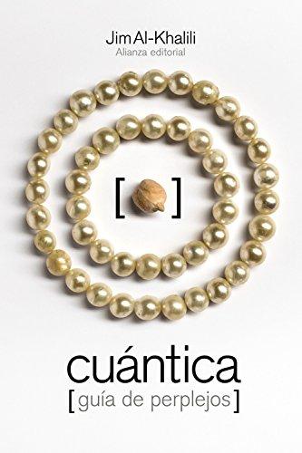 Cuántica: Guía de perplejos (El Libro De Bolsillo - Ciencias) por Jim Al-Khalili