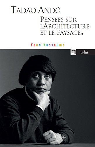 Tadoa Andô, pensées sur l'architecture et le paysage par Yann Nussaume